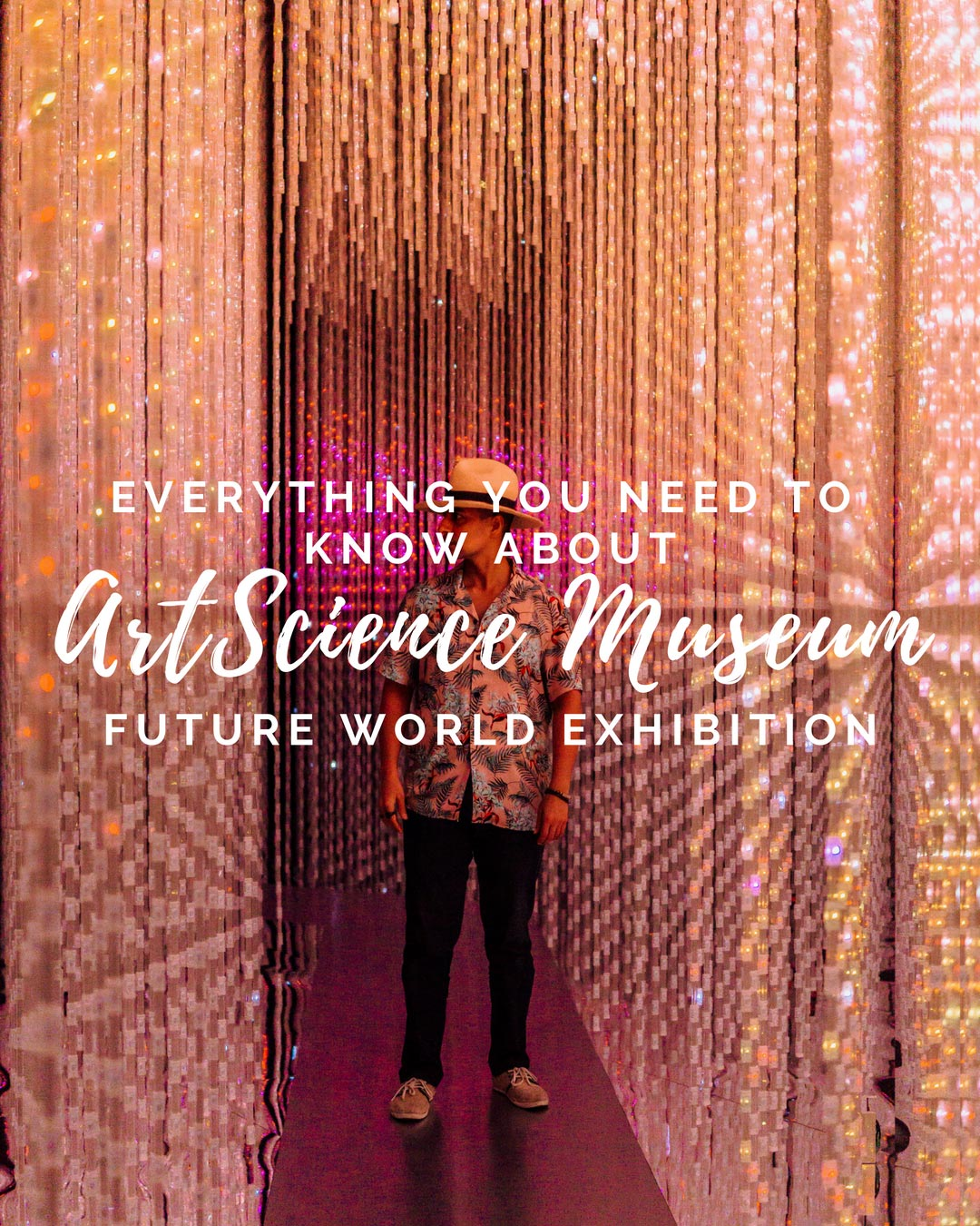 ArtScience Museum + Future World Exhibition